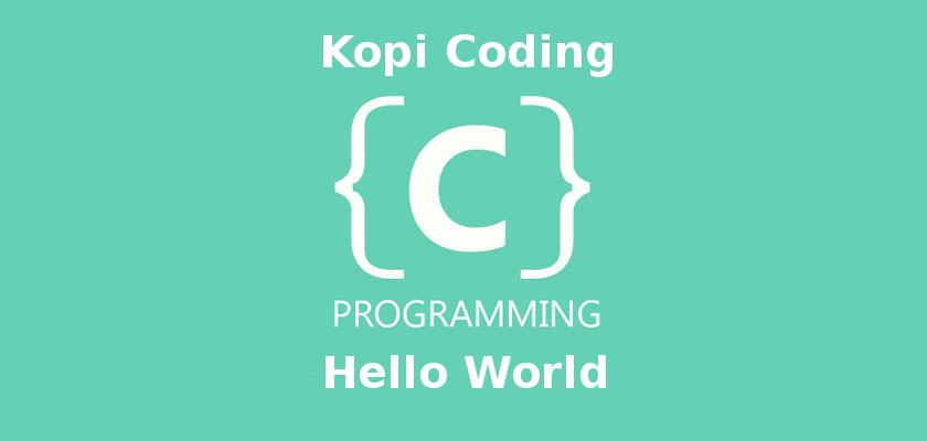 Hello World - Bahasa C Programming Part 1