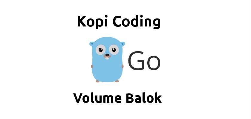 Program Menghitung Volume Balok di Golang