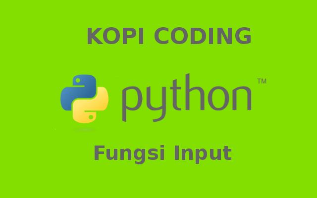 Fungsi Input - Tutorial Python Part 3
