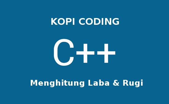 Program Menghitung Laba Dan Rugi Di C++