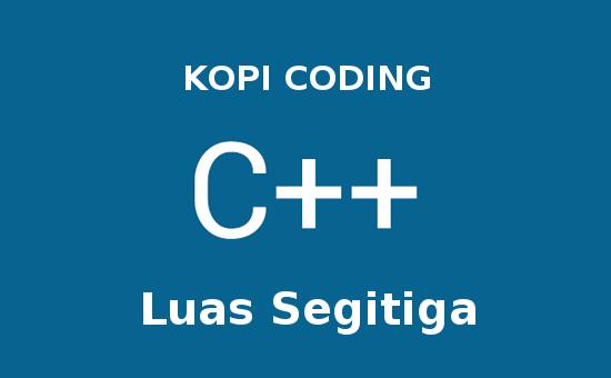 Program Menghitung Luas Segitiga Dengan C++