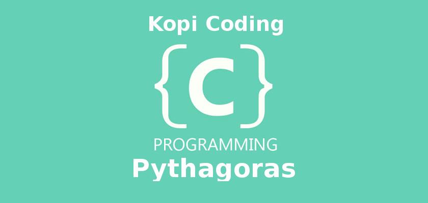 Program Pythagoras (Pitagoras) Dengan C