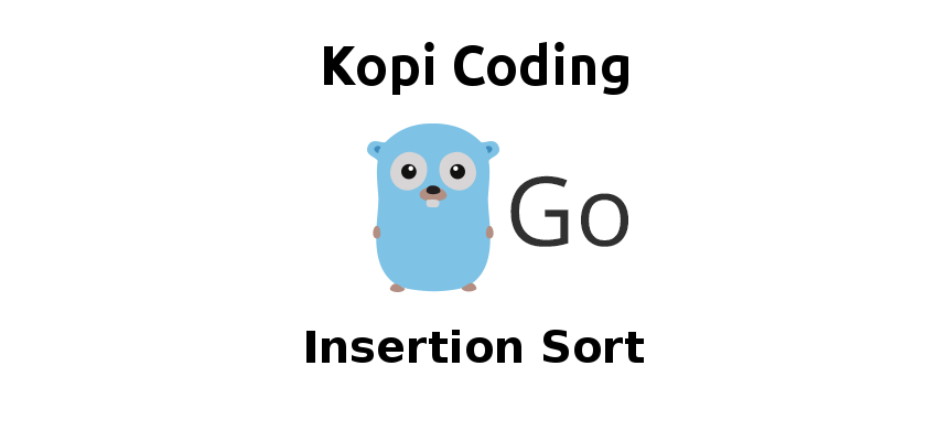 Insertion Sort Di Golang