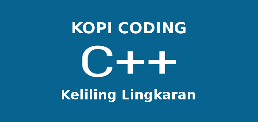 Program Menghitung Keliling Lingkaran di C++
