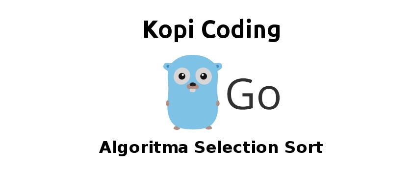 Algoritma Selection Sort Di Golang