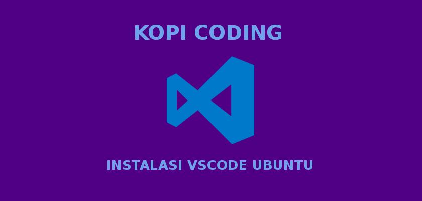 Instalasi Visual Studio Code Di Ubuntu