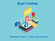 Perbedaan Program, Aplikasi, Dan Software