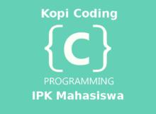 Program Menghitung IPK Mahasiswa Dengan Bahasa C