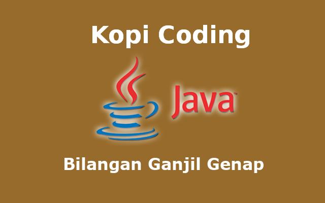 Program Bilangan Ganjil Genap Bahasa Java