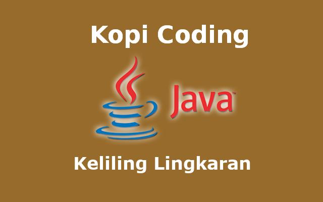 Program Menghitung Keliling Lingkaran Bahasa Java