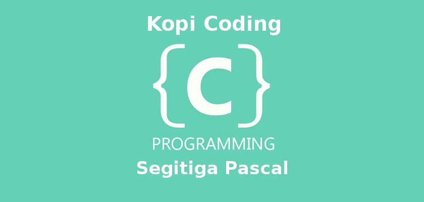 Program Segitiga Pascal Pada Bahasa C