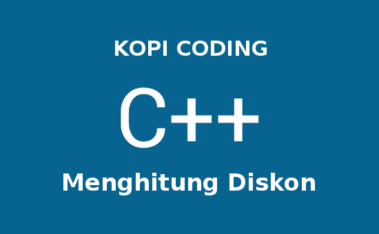 Program Menghitung Potongan Harga (Diskon) Dengan C++