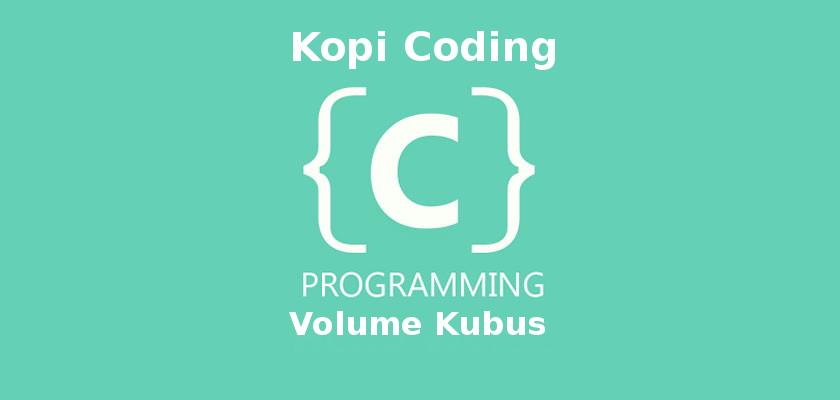Program Menghitung Volume Kubus Pada Bahasa C
