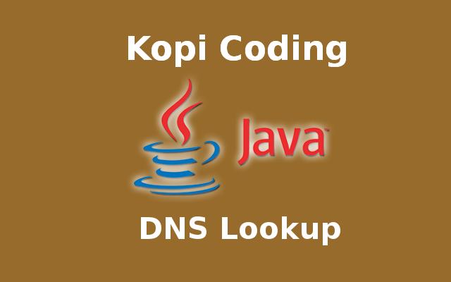 Program DNS Lookup Di Bahasa Java