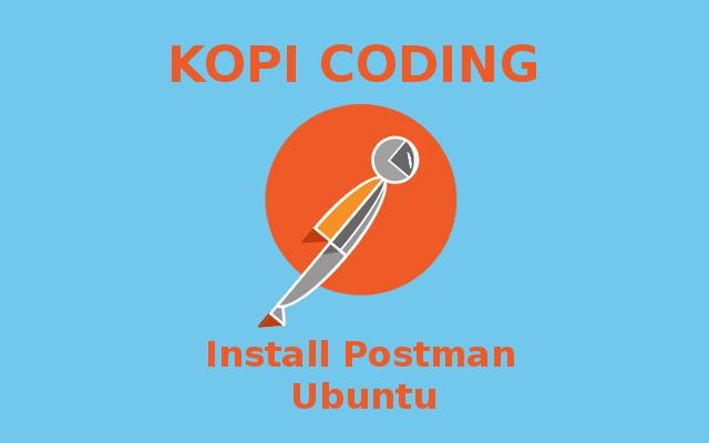 Instalasi Postman Di Ubuntu 32Bit & 64Bit