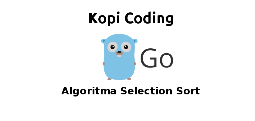 Algoritma Selection Sort Di Golang
