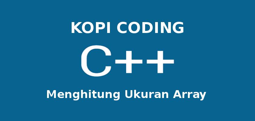 Menghitung Ukuran Array Di C++