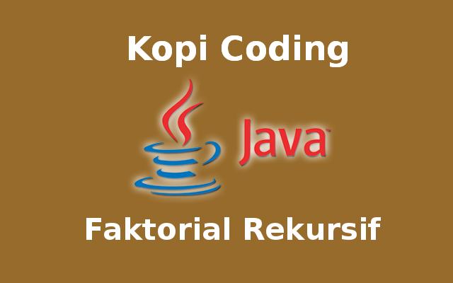 Program Faktorial Secara Rekursif Di Java