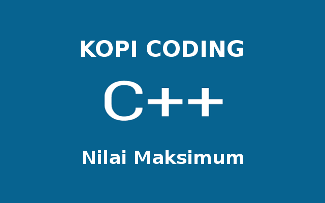 Program Mencari Nilai Maksimum Array Bahasa C++
