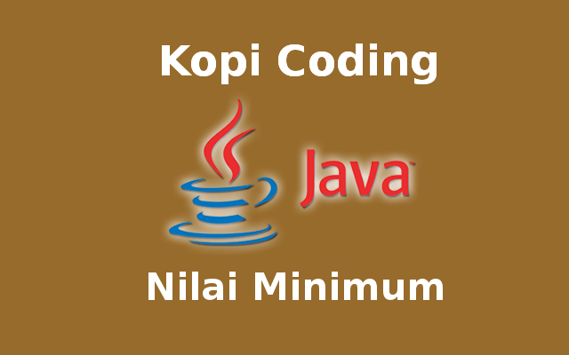 Program Mencari Nilai Minimum Array Bahasa Java
