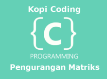 Program Pengurangan Matriks Bahasa C