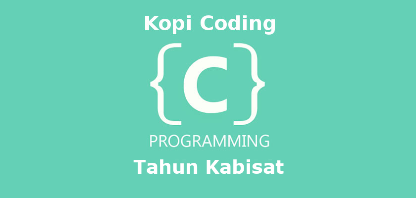 Program Menentukan Tahun Kabisat Bahasa C