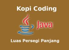 Program Menghitung Luas Persegi Panjang Bahasa Java
