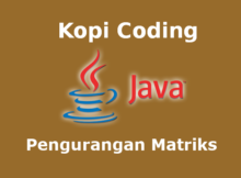 Program Pengurangan Matriks Bahasa Java