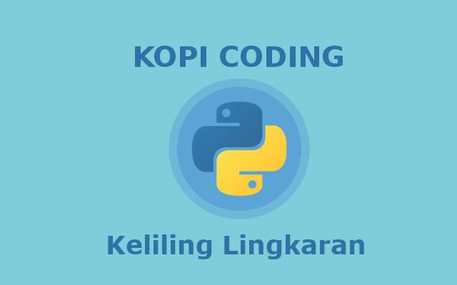 Program Menghitung Keliling Lingkaran Bahasa Python